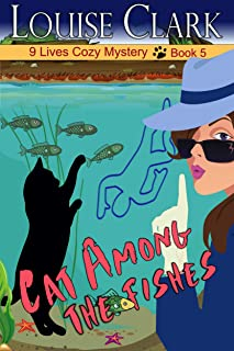 Cat Among The Fishes (The 9 Lives Cozy Mystery Series, Book 5) (English Edition)