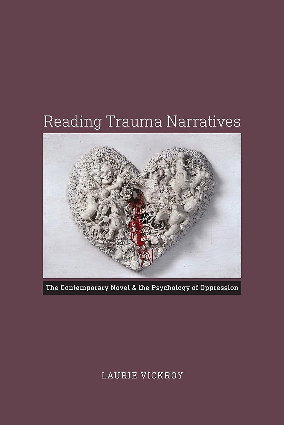 参加する興奮稚魚Reading Trauma Narratives: The Contemporary Novel and the Psychology of Oppression (English Edition)