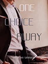 One Choice Away (Symphony Book 2)