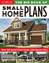 The Big Book of Small Home Plans: Over 360 Home Plans Under 1200 Square Feet (Creative Homeowner) Cabins, Cottages, & Tiny Houses, Plus How to Maximize Your Living Space with Organization & Decorating PDF