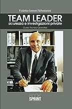 Scaricare Libri Team Leader sicurezza e investigazioni private PDF