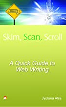 Skim, Scan, Scroll - A Quick Guide to Web Writing (English Edition)