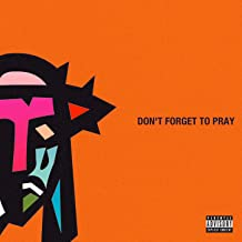 Don't Forget to Pray [Explicit]