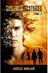Sublimes Cicatrices - Tome 2 Format Kindle