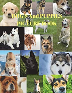Dogs And Puppies Picture Book: Dog Picture Book, Puppies Picture Book, Cofffe Table Book, 120 Pages 8 x 11.5