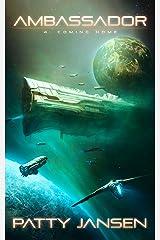 Ambassador 4: Coming Home (Ambassador: Space Opera Thriller Series) Kindle Edition