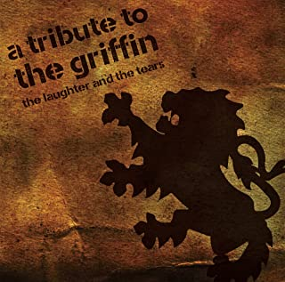 A TRIBUTE TO THE GRIFFIN「THE LAUGHTER AND THE TEARS」
