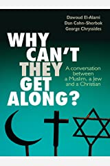 Why can't they get along?: A conversation between a Muslim, a Jew and a Christian Kindle Edition