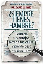 ¿Siempre tienes hambre?: Controla tus antojos, entrena tus células y pierde peso para siempre (Para estar bien) (Spanish Edition)