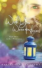 Wish You Were Here (I Wish Book 3)