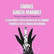 La increíble y triste historia de la cándida Eréndira y de su abuela desalmada [The Incredible and Sad Tale of Innocent Er...