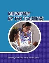 Midwifery by Ten Teachers (A Hodder Arnold Publication)