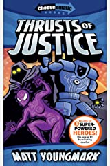 Thrusts of Justice (Chooseomatic Books) Kindle Edition