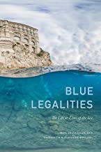 Blue Legalities: The Life and Laws of the Sea (English Edition)
