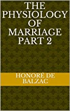 The Physiology of Marriage Part 2