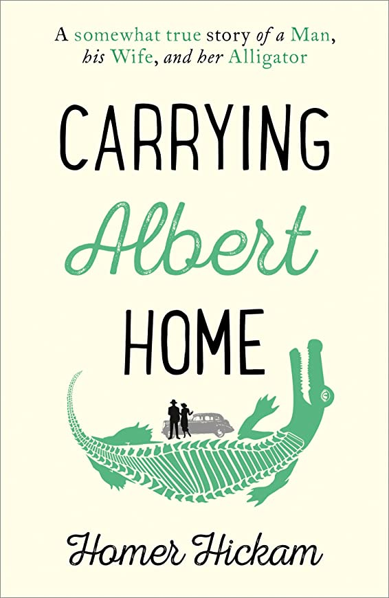 タッチボット印象的Carrying Albert Home: The Somewhat True Story of a Man, his Wife and her Alligator (English Edition)