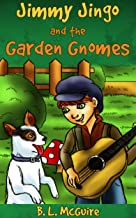 Jimmy Jingo and the Garden Gnomes (Jimmy Jingo and His Dog Cooper Book 1)