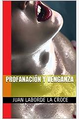 Profanación y Venganza (Spanish Edition) Kindle Edition