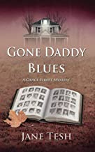 Gone Daddy Blues: A Grace Street Mystery (The Grace Street Mysteries Book 7)