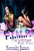 P.I.M.P.: P*ssy Is My Power Part Two