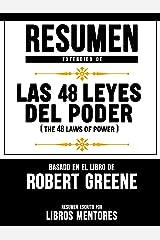 Resumen Extendido De Las 48 Leyes Del Poder (The 48 Laws Of Power) – Basado En El Libro De Robert Greene (Spanish Edition) Kindle Edition
