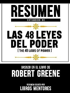 Resumen Extendido De Las 48 Leyes Del Poder (The 48 Laws Of Power) – Basado En El Libro De Robert Greene (Spanish Edition)