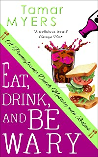 Eat, Drink and Be Wary (An Amish Bed and Breakfast Mystery with Recipes Book 6)