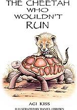 The Cheetah Who Wouldn't Run