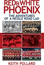 RED & WHITE PHOENIX: THE ADVENTURES OF A HESSLE ROAD LAD