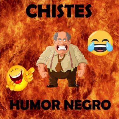 Chistes de Humor Negro