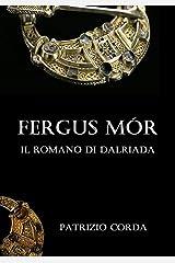 Fergus Mór. Il Romano di Dalriada Formato Kindle