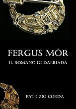 Fergus Mór. Il Romano di Dalriada