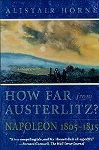 How Far From Austerlitz?: Napoleon 1805-1815 (English Edition)