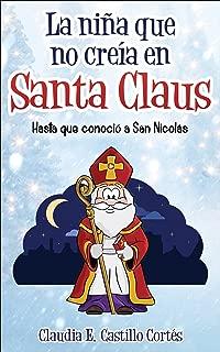 La niña que no creía en Santa Claus: Hasta que conoció a San Nicolás (Spanish Edition)
