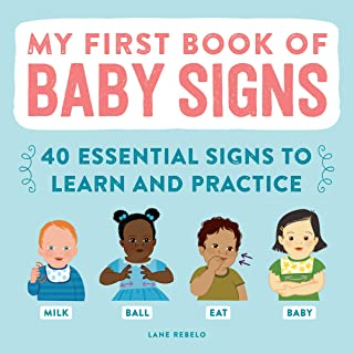 My First Book of Baby Signs: 40 Essential Signs to Learn and Practice