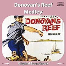 Donovan's Reef Medley: Main Title / Ship Ahoy / Haleakaloha / Donovan's Departure / Pulchritundinous Plumbing / Governor's Guests / Gilhooley on Shore / What Andre Sees / Zamboanga / Yankee Doodle / Vintage Bathing Suit / Beauty Incognito / Little Half-Ca (From