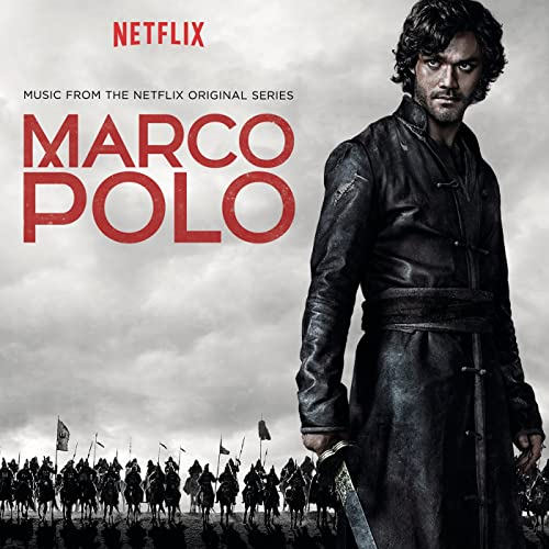official photos 3977f 26ff2 Marco Polo (Music from the Netflix Original Series) by ...