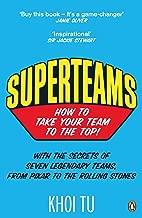 Superteams: The Secrets of Stellar Performance from Seven Legendary Teams