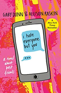 I Hate Everyone But You: A Novel About Best Friends
