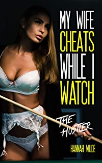 My Wife Cheats While I Watch: The Hustler