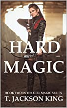 Hard Magic (Girl Magic Book 2)