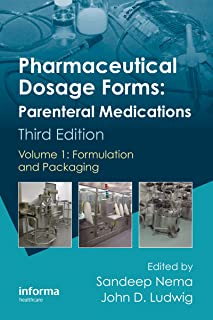 Pharmaceutical Dosage Forms - Parenteral Medications: Volume 1: Formulation and Packaging