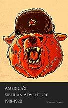 America's Siberian Adventure 1918-1920 (Annotated)