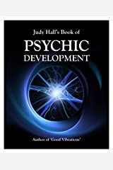 Judy Hall's Book of Psychic Development Kindle Edition