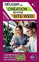 Livres Créer un site Internet: une méthode simple, un tutoriel complet, des outils efficaces. PDF