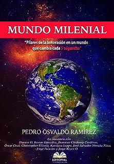 Mundo Milenial: Pilares de la Innovación en un mundo que cambia cada 5 segundos (Spanish Edition)