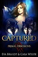 Captured: A Dark Reverse Harem Romance (Primal Obsessions Book 1)