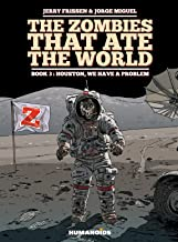 The Zombies that Ate the World #3 : Houston, We have a Problem