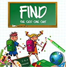 Find The Odd One Out - School Edition: Spot The Difference Book For Kids Aged 2-5 Year Old's (Fun Children's Activity Book) (English Edition)