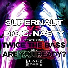 Twice The Bass / Are You Ready